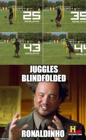 Ronaldinho meme ancient aliens