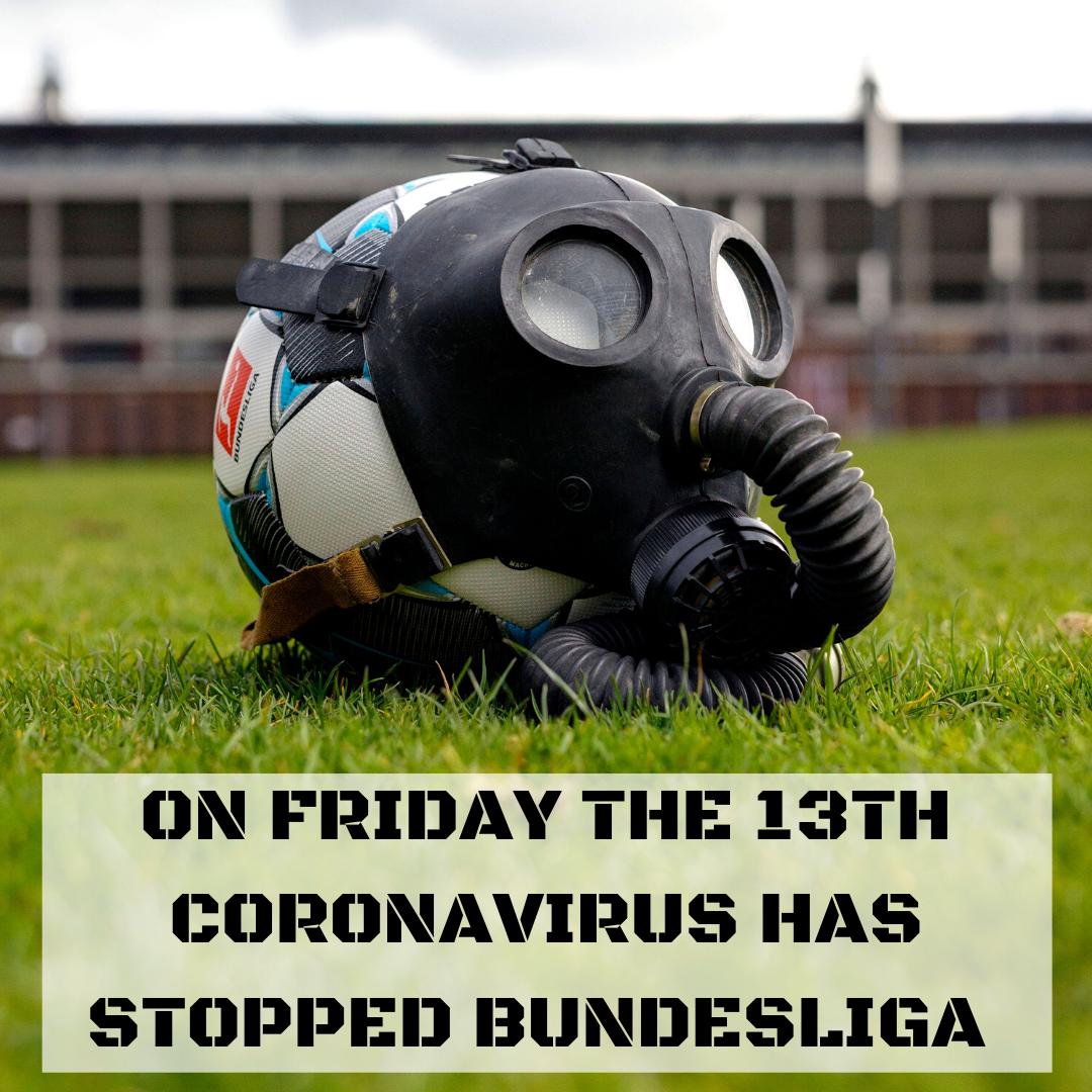 On Friday the 13th Corona has stopped Bundesliga
