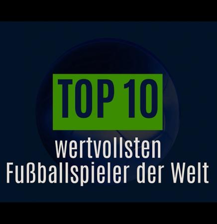 Top 10 wertvollsten Fußballspieler der Welt