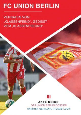Akte FC Union Berlin - Big City Club der Herzen