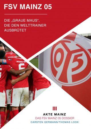 Akte FSV Mainz 05 - Der Klub der Klopp erfand