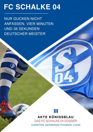 Akte FC Schalke 04 - Gott vergibt, Königsblau nie