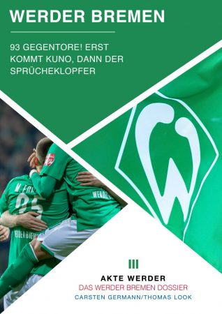 Akte Werder Bremen - Die Regentschaft des königlichen Malermeisters